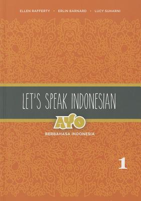 Let's Speak Indonesia By Rafferty, Ellen/ Barnard, Erlin/ Suharni, Lucy