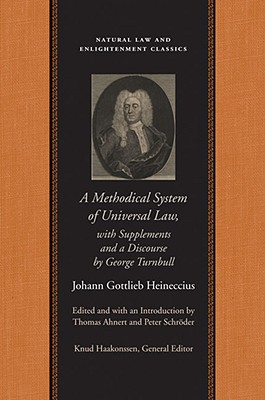A Methodical System of Universal Law By Heineccius, Johann Gottlieb/ Ahnert, Thomas (EDT)/ Schroder, Peter (EDT)